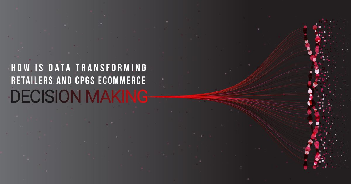 Data Is Transforming Retailer and CPG Ecommerce Decision Making