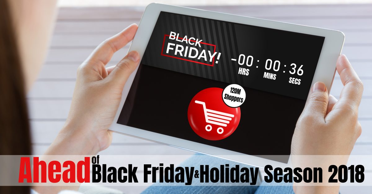 Ahead of Black Friday and Holiday Season 2018