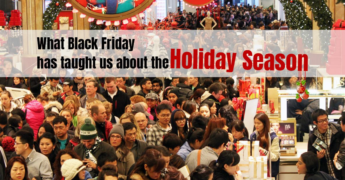 What Black Friday Teaches Us About The Holiday Season