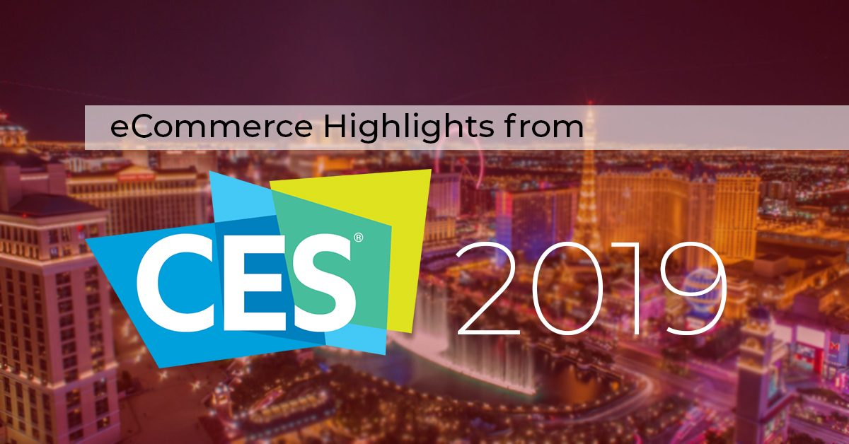 Ecommerce Highlights from CES 2019