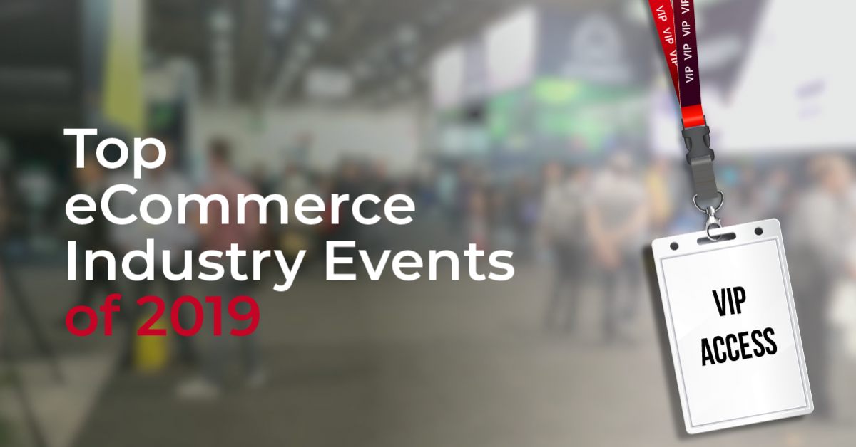 Top eCommerce Events of 2019